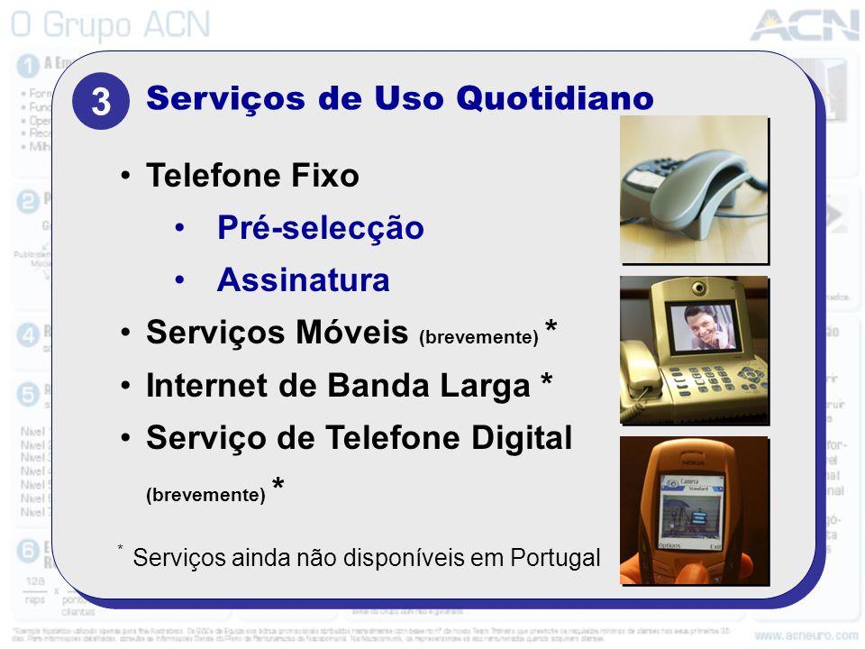 3 Serviços de Uso Quotidiano Telefone Fixo Pré-selecção Assinatura Serviços Móveis (brevemente) * Internet de Banda Larga * Serviço de Telefone Digita