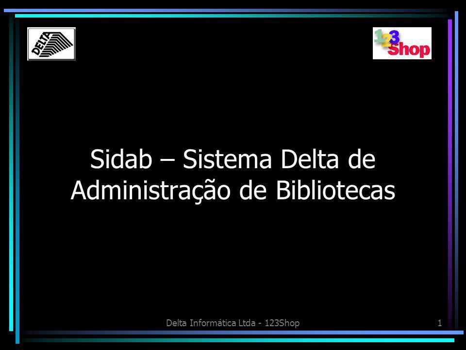 Delta Informática Ltda - 123Shop1 Sidab – Sistema Delta de Administração de Bibliotecas