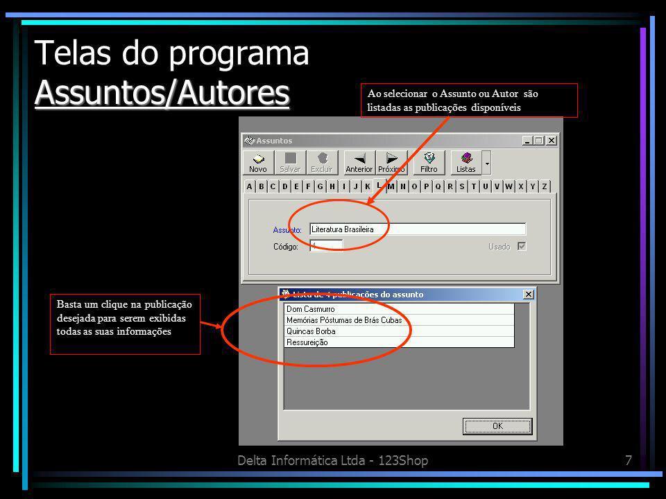 Delta Informática Ltda - 123Shop8 Leitores Telas do programa Leitores Dados cadastrais podem ser digitados ou importados de outro banco de dados Fácil consulta ao histórico de retiradas dos leitores