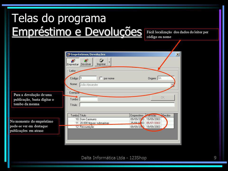 Delta Informática Ltda - 123Shop10 Configurações Telas do programa Configurações Definição de dados padrões para facilitar o cadastramento dos dados