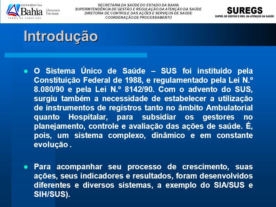 SECRETARIA DA SAÚDE DO ESTADO DA BAHIA SUPERINTENDÊNCIA DE GESTÃO E REGULAÇÃO DA ATENÇÃO DA SAÚDE DIRETORIA DE CONTROLE DAS AÇÕES E SERVIÇOS DE SAÚDE COORDENAÇÃO DE PROCESSAMENTO FLUXO DO SISTEMA DE INFORMAÇÃO HOSPITALAR - SIH