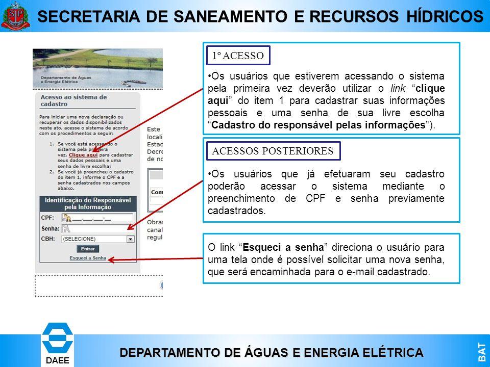 DEPARTAMENTO DE ÁGUAS E ENERGIA ELÉTRICA BAT DAEE SECRETARIA DE SANEAMENTO E RECURSOS HÍDRICOS Os usuários que estiverem acessando o sistema pela prim