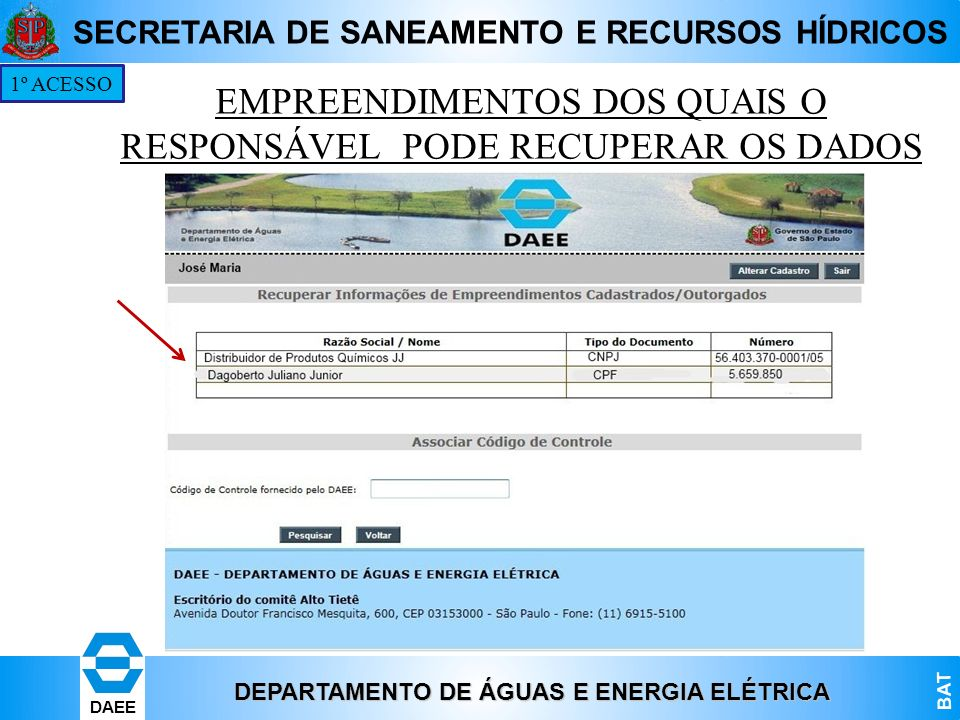 DEPARTAMENTO DE ÁGUAS E ENERGIA ELÉTRICA BAT DAEE SECRETARIA DE SANEAMENTO E RECURSOS HÍDRICOS EMPREENDIMENTOS DOS QUAIS O RESPONSÁVEL PODE RECUPERAR