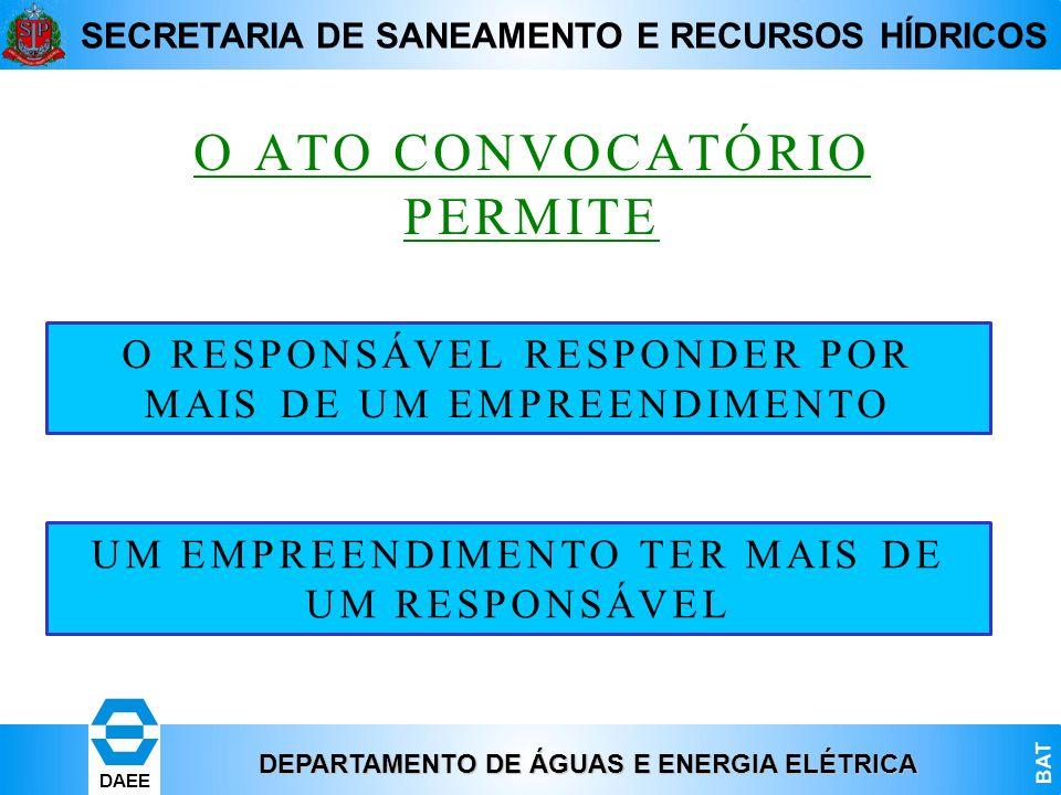 DEPARTAMENTO DE ÁGUAS E ENERGIA ELÉTRICA BAT DAEE SECRETARIA DE SANEAMENTO E RECURSOS HÍDRICOS O ATO CONVOCATÓRIO PERMITE O RESPONSÁVEL RESPONDER POR