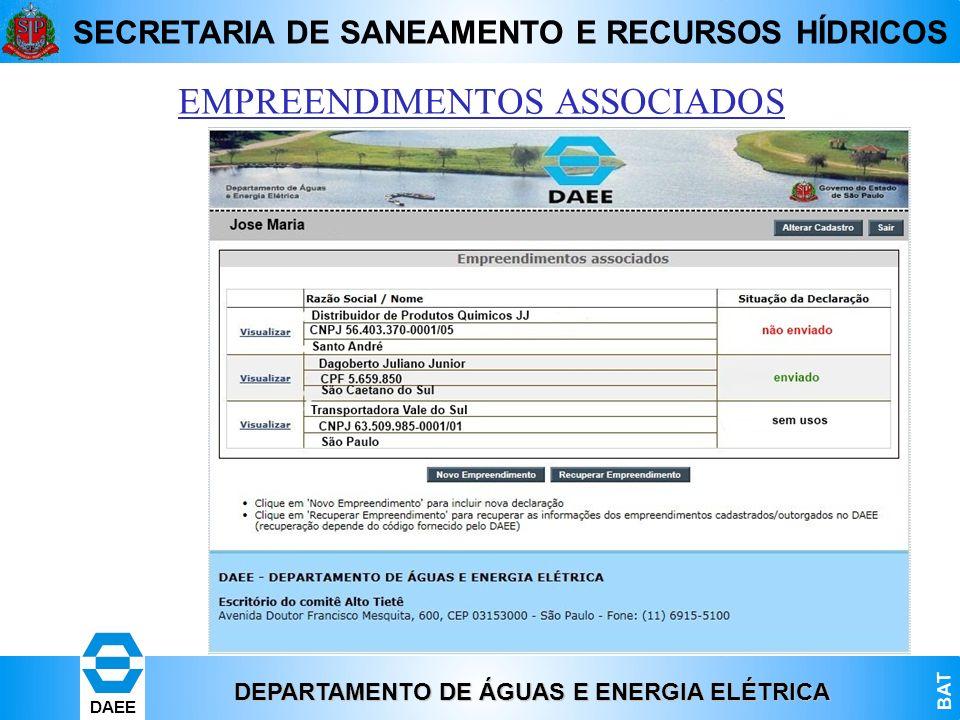 DEPARTAMENTO DE ÁGUAS E ENERGIA ELÉTRICA BAT DAEE SECRETARIA DE SANEAMENTO E RECURSOS HÍDRICOS EMPREENDIMENTOS ASSOCIADOS