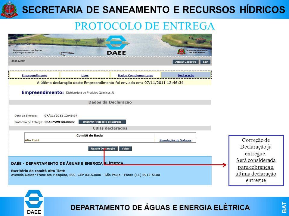 DEPARTAMENTO DE ÁGUAS E ENERGIA ELÉTRICA BAT DAEE SECRETARIA DE SANEAMENTO E RECURSOS HÍDRICOS PROTOCOLO DE ENTREGA Correção de Declaração já entregue