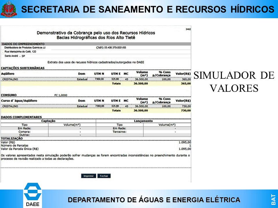 DEPARTAMENTO DE ÁGUAS E ENERGIA ELÉTRICA BAT DAEE SECRETARIA DE SANEAMENTO E RECURSOS HÍDRICOS SIMULADOR DE VALORES