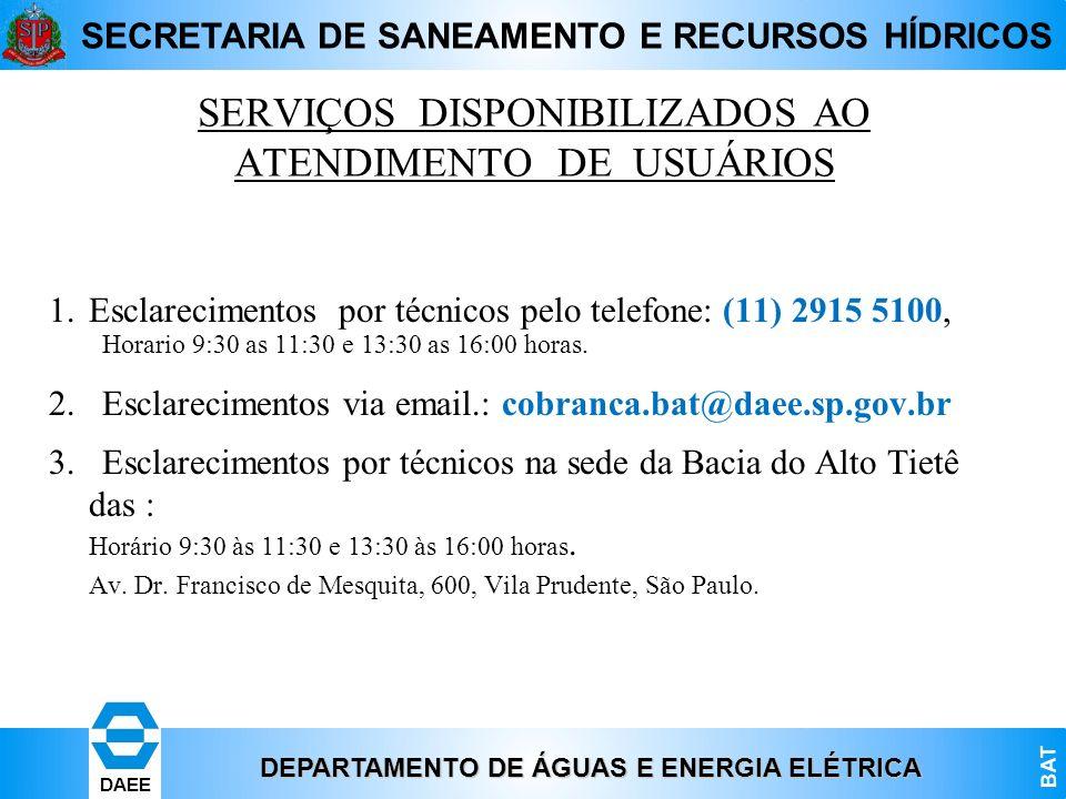 DEPARTAMENTO DE ÁGUAS E ENERGIA ELÉTRICA BAT DAEE SECRETARIA DE SANEAMENTO E RECURSOS HÍDRICOS SERVIÇOS DISPONIBILIZADOS AO ATENDIMENTO DE USUÁRIOS 1.