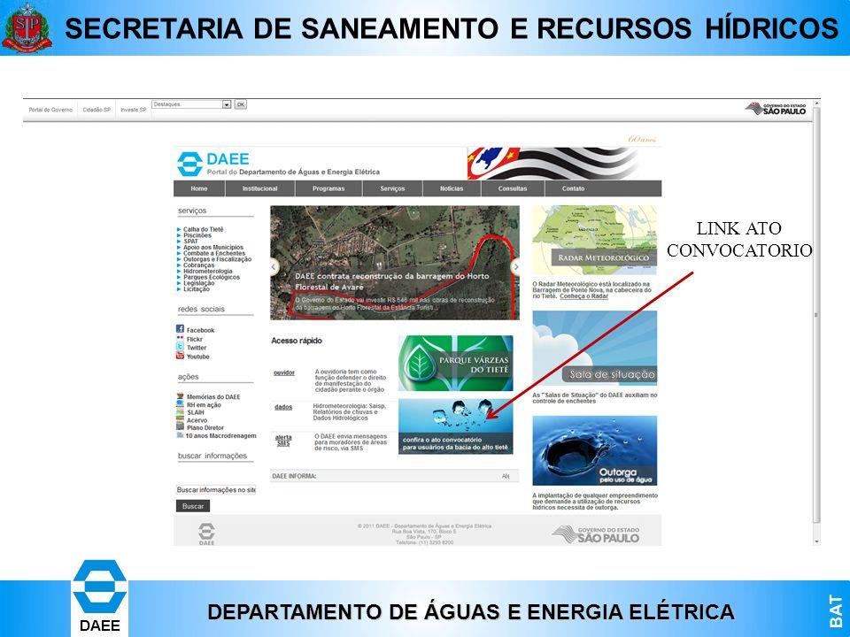 DEPARTAMENTO DE ÁGUAS E ENERGIA ELÉTRICA BAT DAEE SECRETARIA DE SANEAMENTO E RECURSOS HÍDRICOS LINK ATO CONVOCATORIO
