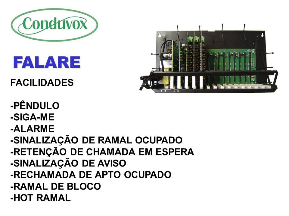 CARACTERÍSTICAS -SISTEMA DE TELEFÔNIA -CAPACIDADE DE 96 RAMAIS -4 ENLACES DE CONVERSAÇÃO -MÓDULO DE 96 RAMAIS -MODULARIDADE DE 8 RAMAIS DESBALANCEADOS (250 METROS) -1 MESA OPERADORA (DISTÂNCIA até 200mts) -ACOPLA ATÉ 96 PORTEIROS PORT PHONE C/I -SISTEMA POSSUI UMA MESA/PORT-MIX -DISCAGEM DIRETA ENTRE APARTAMENTOS FALARE