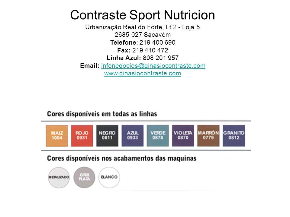 Contraste Sport Nutricion Urbanização Real do Forte, Lt.2 - Loja 5 2685-027 Sacavém Telefone: 219 400 690 Fax: 219 410 472 Linha Azul: 808 201 957 Ema
