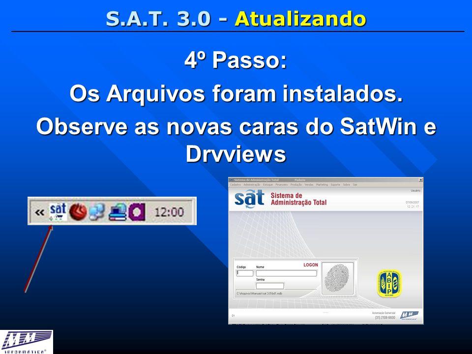 S.A.T. 3.0 - Atualizando 4º Passo: Os Arquivos foram instalados. Observe as novas caras do SatWin e Drvviews