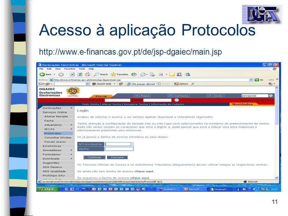 11 Acesso à aplicação Protocolos http://www.e-financas.gov.pt/de/jsp-dgaiec/main.jsp