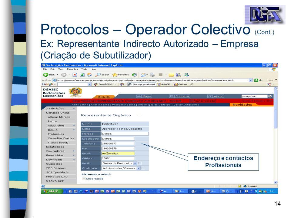 14 Protocolos – Operador Colectivo (Cont.) Ex: Representante Indirecto Autorizado – Empresa (Criação de Subutilizador) Endereço e contactos Profission