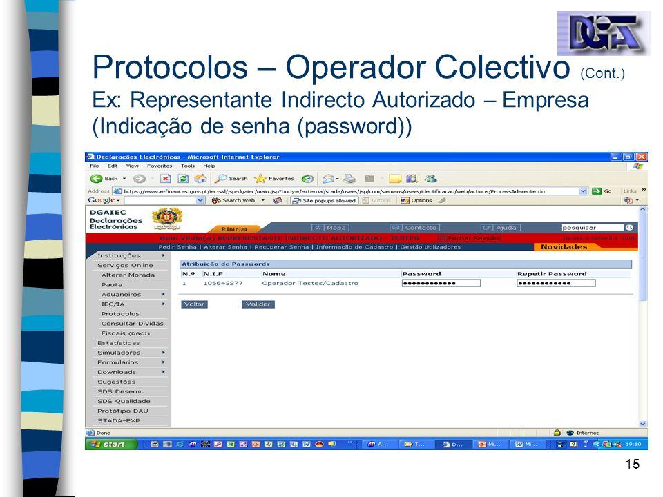 15 Protocolos – Operador Colectivo (Cont.) Ex: Representante Indirecto Autorizado – Empresa (Indicação de senha (password))