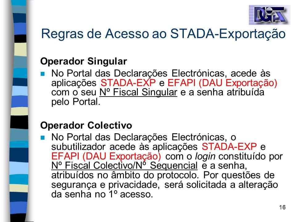 16 Regras de Acesso ao STADA-Exportação Operador Singular n No Portal das Declarações Electrónicas, acede às aplicações STADA-EXP e EFAPI (DAU Exporta