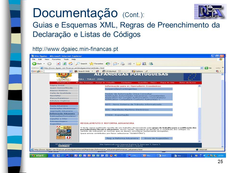 25 Documentação (Cont.): Guias e Esquemas XML, Regras de Preenchimento da Declaração e Listas de Códigos http://www.dgaiec.min-financas.pt