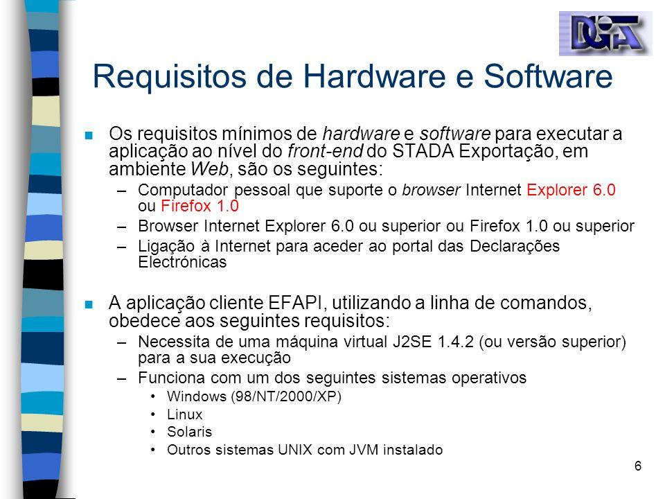 6 Requisitos de Hardware e Software n Os requisitos mínimos de hardware e software para executar a aplicação ao nível do front-end do STADA Exportação
