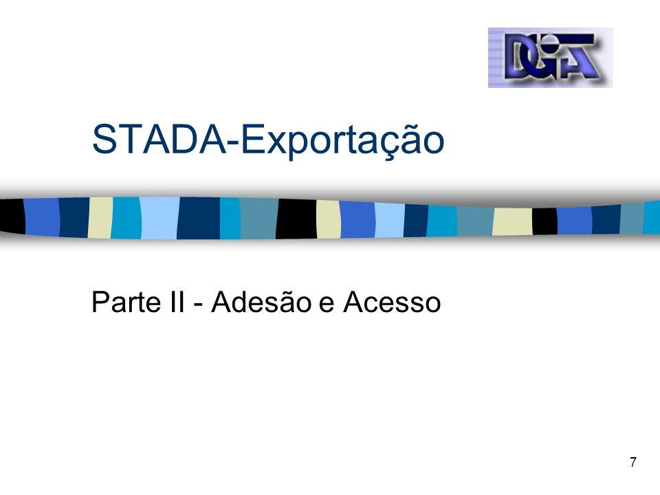7 STADA-Exportação Parte II - Adesão e Acesso