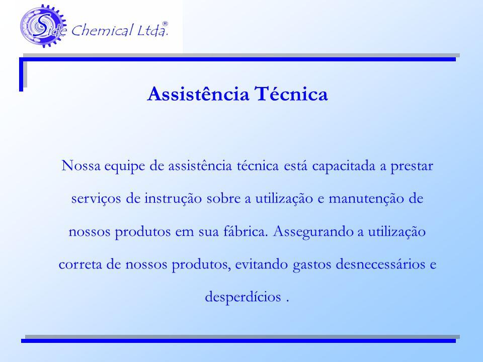 Assistência Técnica Nossa equipe de assistência técnica está capacitada a prestar serviços de instrução sobre a utilização e manutenção de nossos prod
