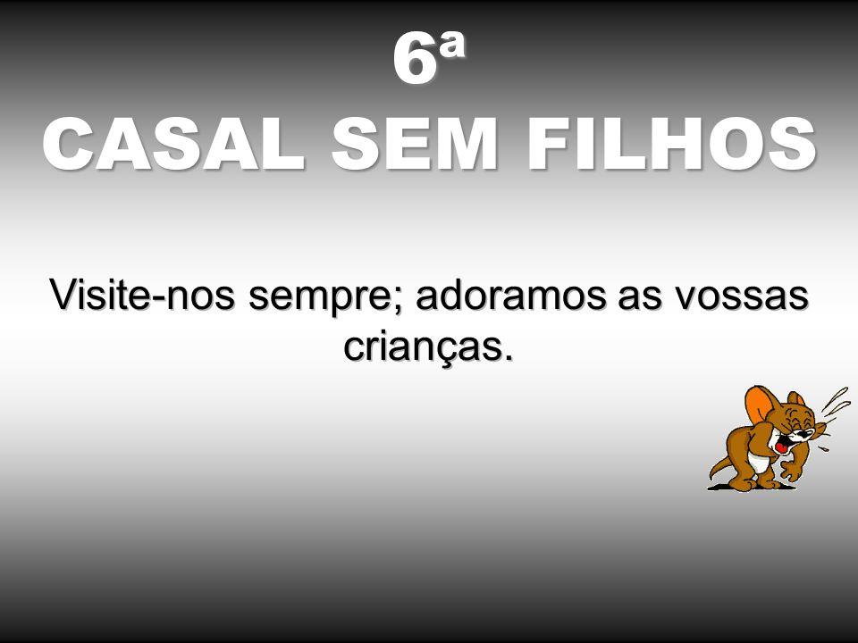 6ª CASAL SEM FILHOS