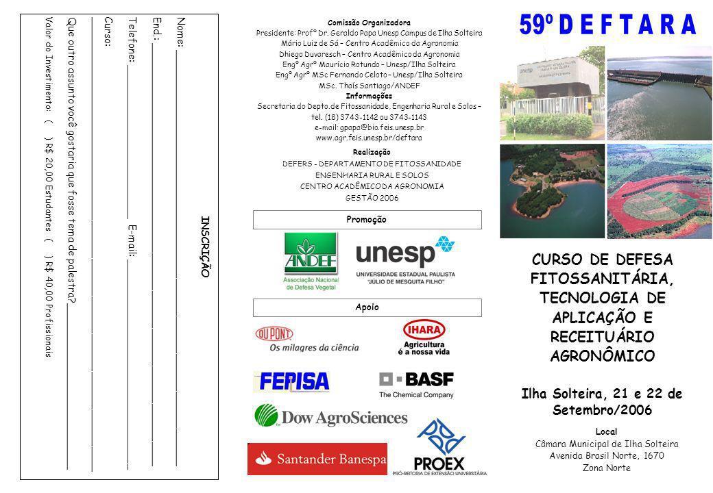 Comissão Organizadora Presidente: Profº Dr. Geraldo Papa Unesp Campus de Ilha Solteira Mário Luiz de Sá – Centro Acadêmico da Agronomia Dhiego Duvares