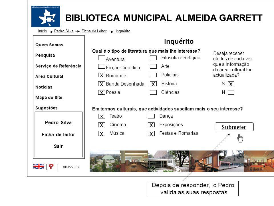 BIBLIOTECA MUNICIPAL ALMEIDA GARRETT Início 30/05/2007 Pedro Silva Ficha de leitor Sair Inquérito Qual é o tipo de literatura que mais lhe interessa?