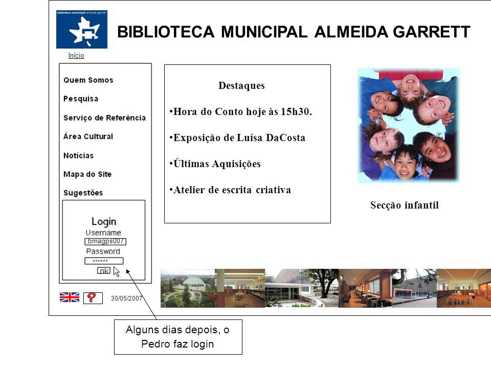 BIBLIOTECA MUNICIPAL ALMEIDA GARRETT Início 30/05/2007 bmagps007 ****** Destaques Hora do Conto hoje às 15h30. Exposição de Luísa DaCosta Últimas Aqui