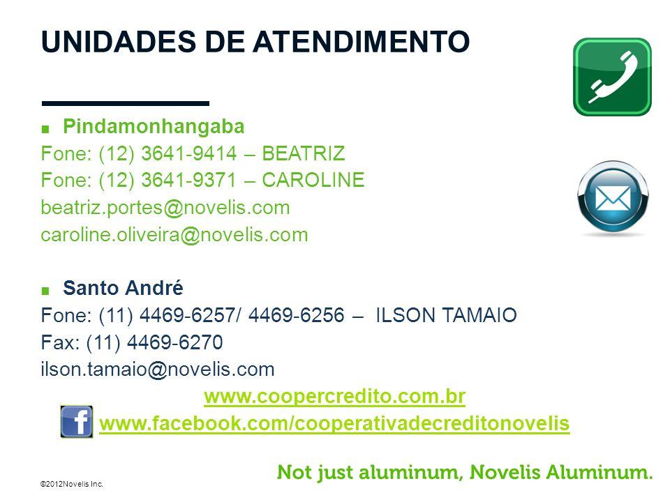©2012Novelis Inc. UNIDADES DE ATENDIMENTO Pindamonhangaba Fone: (12) 3641-9414 – BEATRIZ Fone: (12) 3641-9371 – CAROLINE beatriz.portes@novelis.com ca