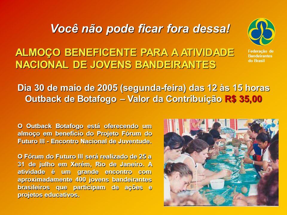 O Outback Botafogo está oferecendo um almoço em benefício do Projeto Fórum do Futuro III - Encontro Nacional de Juventude. O Fórum do Futuro III será