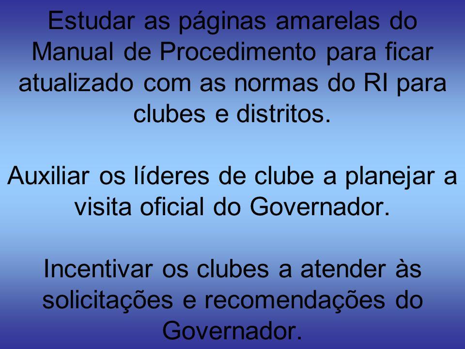 Estudar as páginas amarelas do Manual de Procedimento para ficar atualizado com as normas do RI para clubes e distritos. Auxiliar os líderes de clube