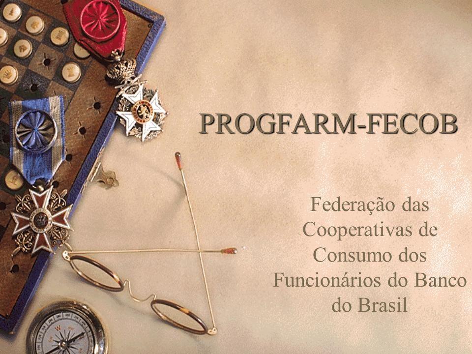 PROGFARM-FECOB Federação das Cooperativas de Consumo dos Funcionários do Banco do Brasil