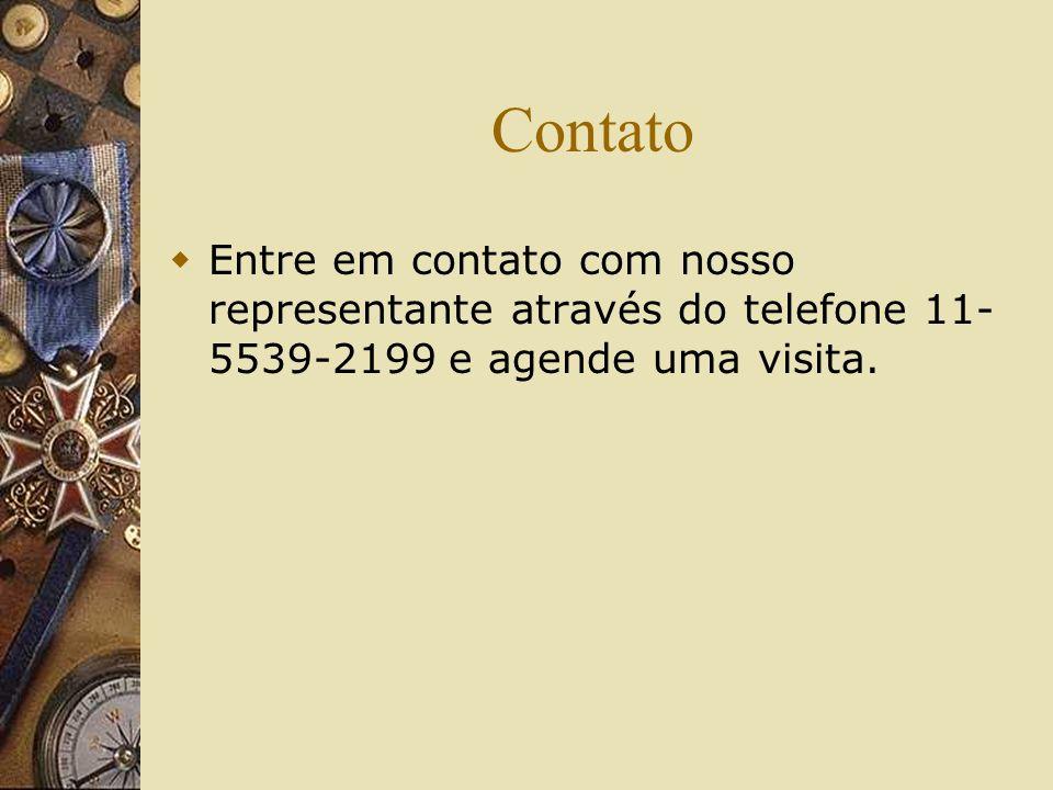 Contato Entre em contato com nosso representante através do telefone 11- 5539-2199 e agende uma visita.