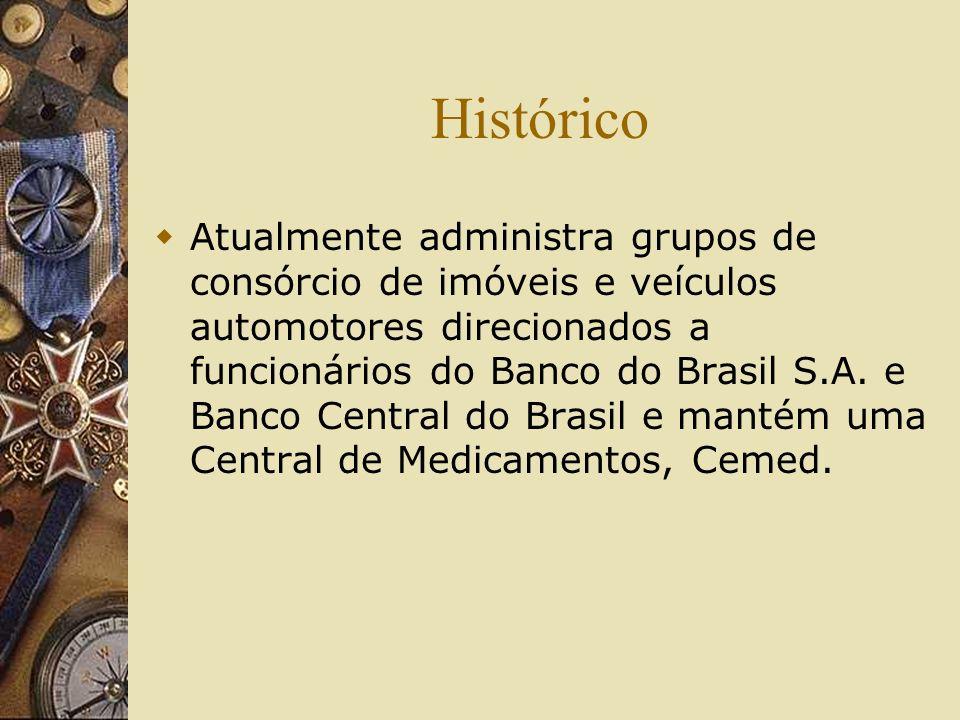 Histórico Atualmente administra grupos de consórcio de imóveis e veículos automotores direcionados a funcionários do Banco do Brasil S.A. e Banco Cent