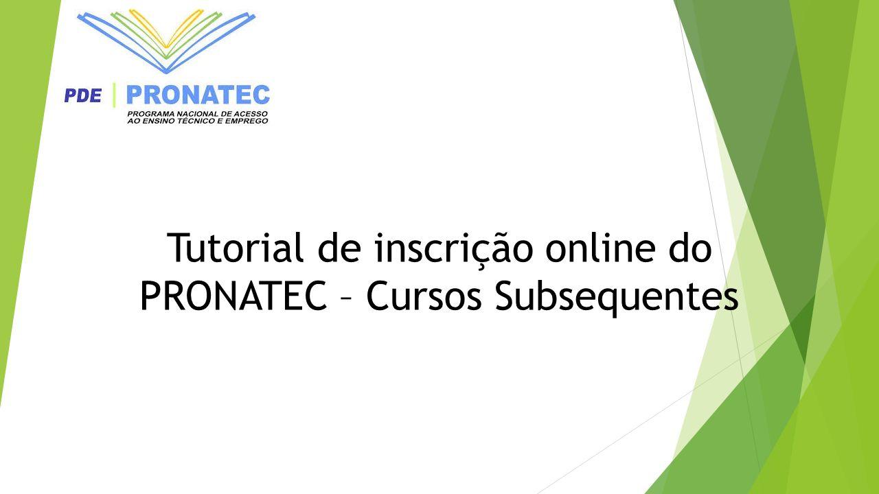 Tutorial de inscrição online do PRONATEC – Cursos Subsequentes