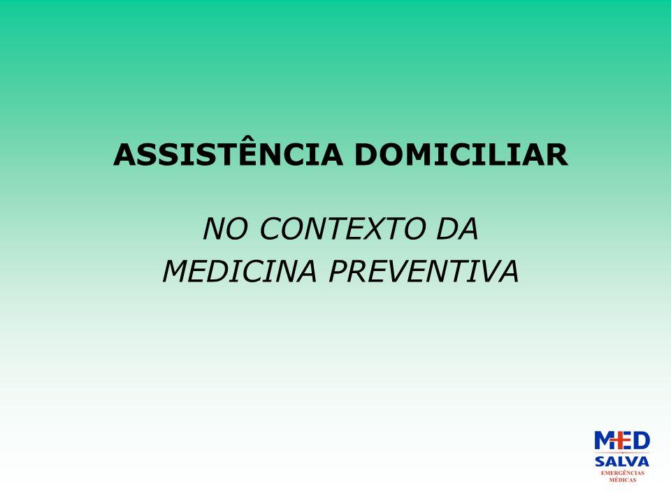 ASSISTÊNCIA DOMICILIAR NO CONTEXTO DA MEDICINA PREVENTIVA