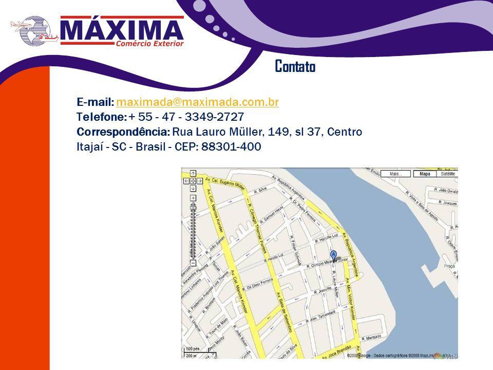 Contato E-mail: maximada@maximada.com.br Telefone: + 55 - 47 - 3349-2727 Correspondência: Rua Lauro Müller, 149, sl 37, Centro Itajaí - SC - Brasil -