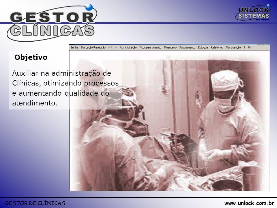www.unlock.com.br GESTOR DE CLÍNICAS MARCAÇÃO Consultas Exames Cirurgias etc.