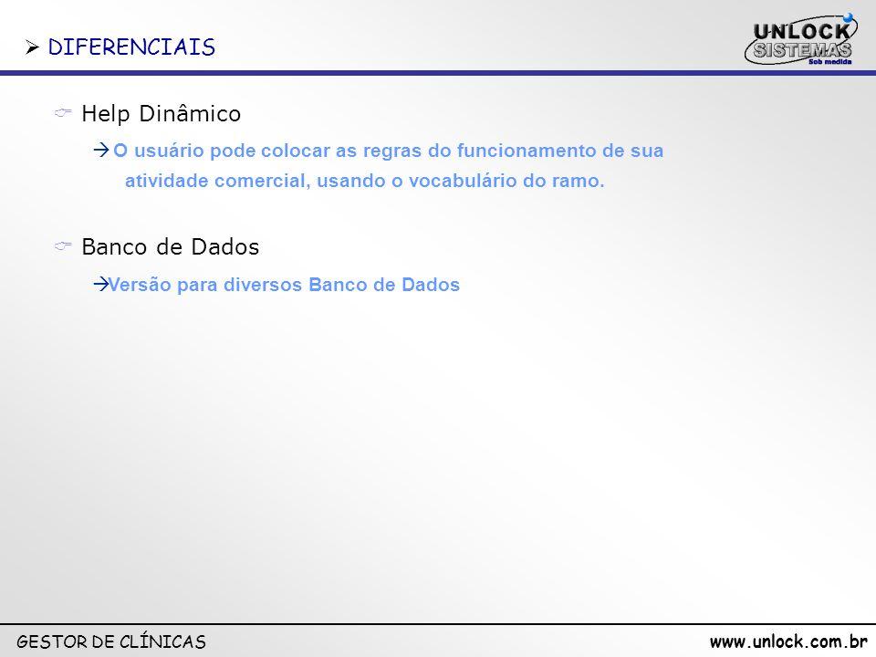 www.unlock.com.br GESTOR DE CLÍNICAS DIFERENCIAIS DIFERENCIAIS O usuário pode colocar as regras do funcionamento de sua atividade comercial, usando o