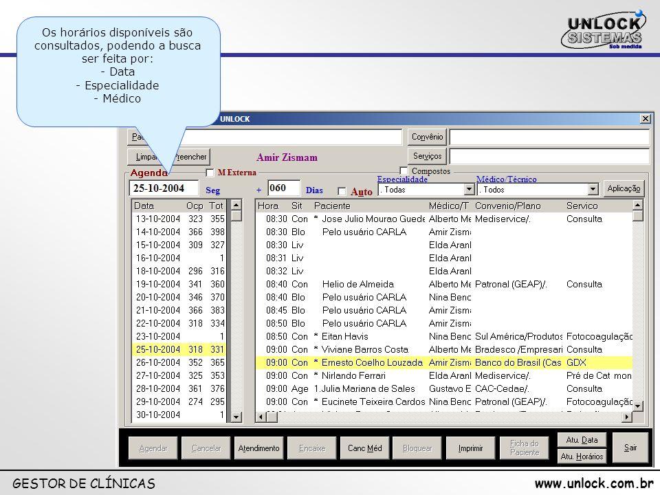 www.unlock.com.br GESTOR DE CLÍNICAS SEGURANÇA SEGURANÇA Senha Níveis de Acesso Grupos de usuários Cadastro de Usuários Registro de Operações em Log (permitindo auditoria) Data e Hora Usuário Operação executada Alerta Avisa quando existir alguma situação não desejada Lacrar Mês Peridiocidade mensal – não é possível operação c/ data retroativa Cópia de Segurança em local determinado e nome diferenciado para cada cópia