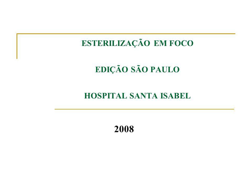 ESTERILIZAÇÃO EM FOCO EDIÇÃO SÃO PAULO HOSPITAL SANTA ISABEL 2008