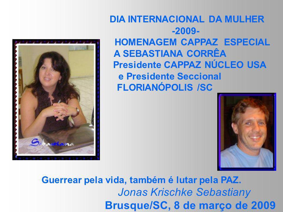 Dia Internacional da Mulher - 2009 Mulher verdadeiramente MULHER: Mulher do Bem deve ser reverenciada, diariamente! Escrever sobre a Mulher HOJE, torn