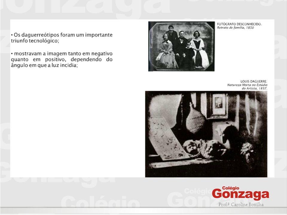CALÓPITO – Fox Talbot -Primeira fotografia a possuir um negativo; -A imagem era registrada em papel translúcido, o negativo.