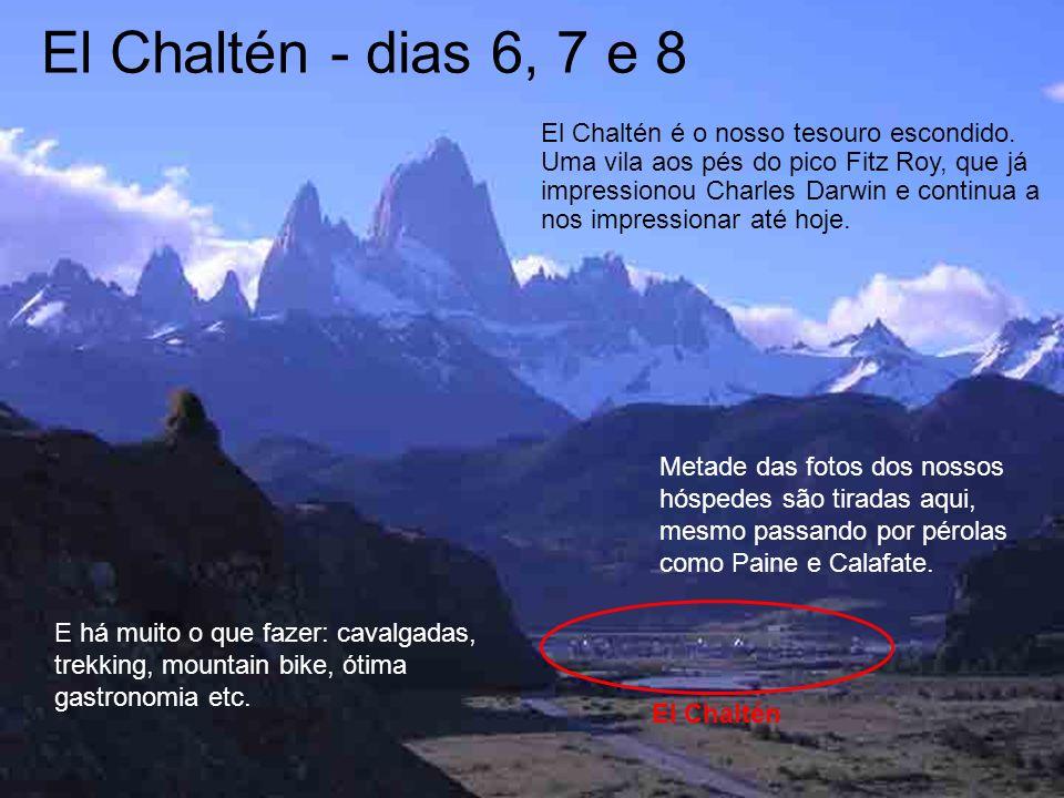 El Chaltén - dias 6, 7 e 8 El Chaltén é o nosso tesouro escondido. Uma vila aos pés do pico Fitz Roy, que já impressionou Charles Darwin e continua a