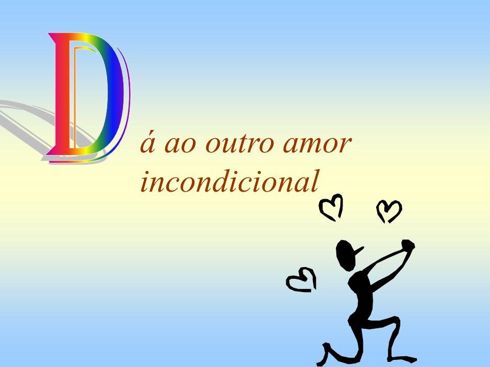 á ao outro amor incondicional