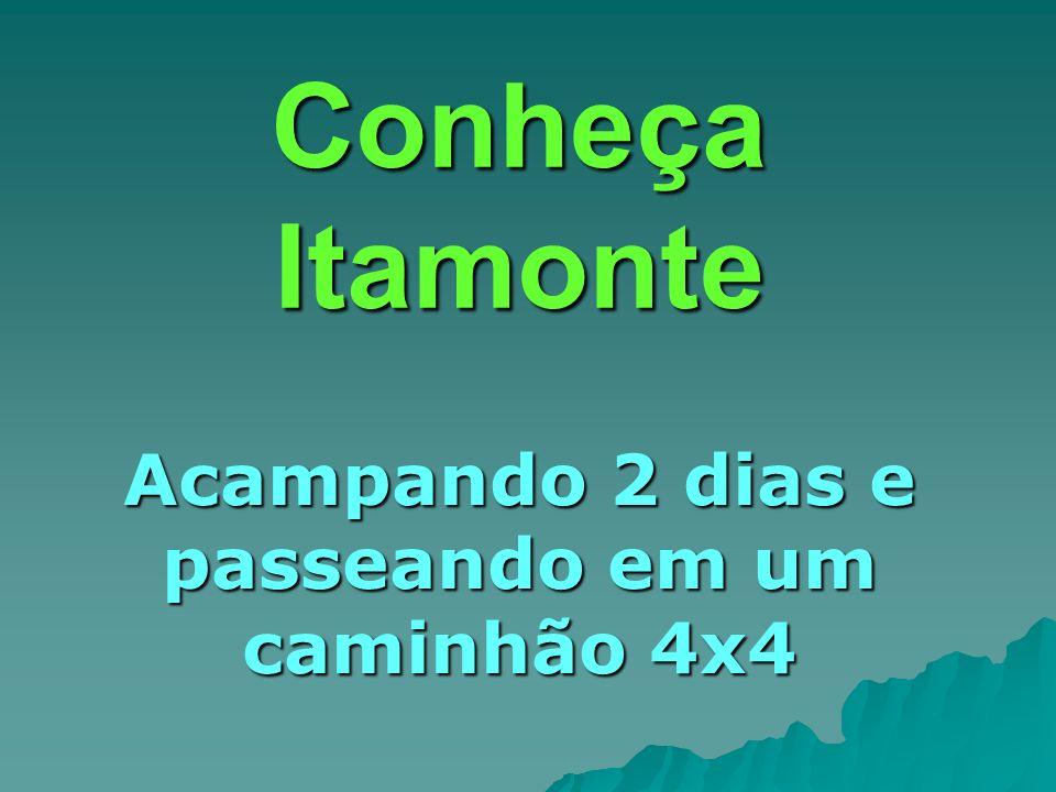 Conheça Itamonte Acampando 2 dias e passeando em um caminhão 4x4