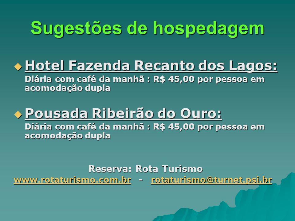 Sugestões de hospedagem Hotel Fazenda Recanto dos Lagos: Hotel Fazenda Recanto dos Lagos: Diária com café da manhã : R$ 45,00 por pessoa em acomodação