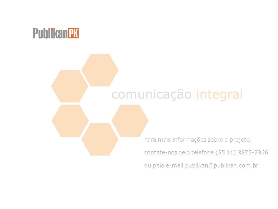 Para mais informações sobre o projeto, contate-nos pelo telefone (55 11) 3875-7366 ou pelo e-mail publikan@publikan.com.br