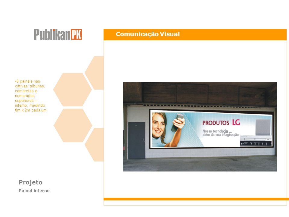 Projeto Painel interno Comunicação Visual 6 painéis nas cativas, tribunas, camarotes e numeradas superiores – interno, medindo 8m x 2m cada um
