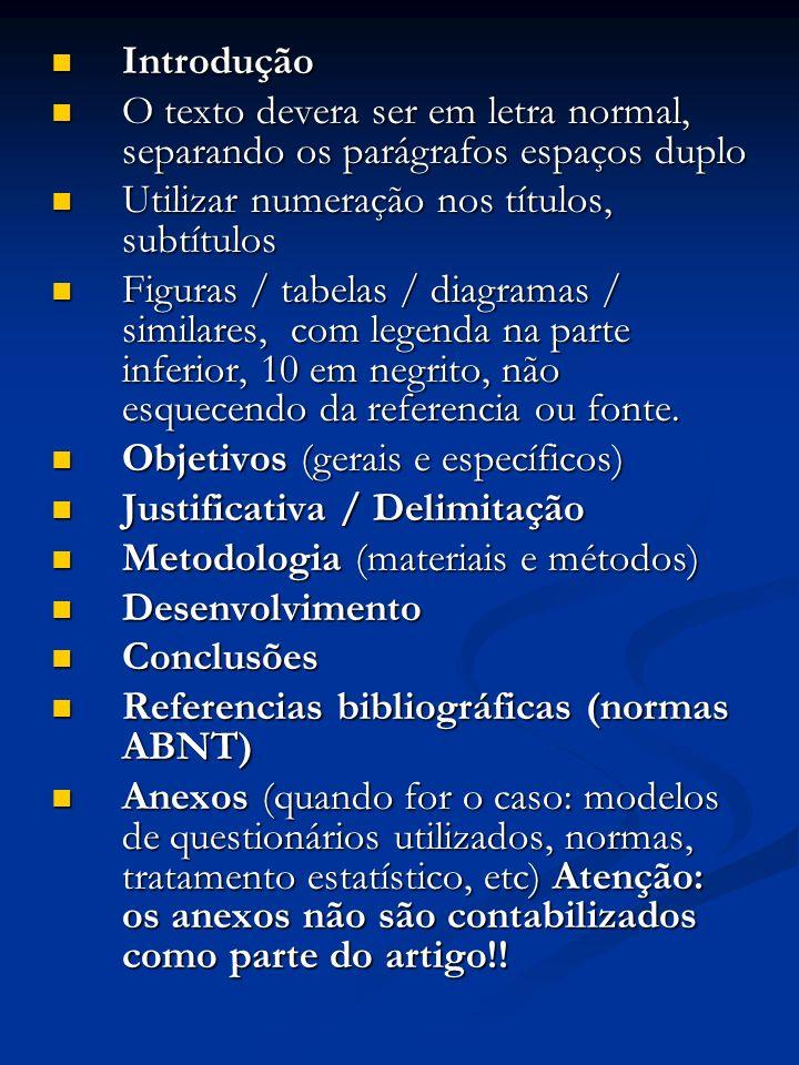 Introdução Introdução O texto devera ser em letra normal, separando os parágrafos espaços duplo O texto devera ser em letra normal, separando os parág